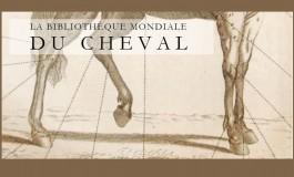 La Bibliothèque Mondiale du Cheval est ouverte !