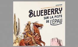 Enfin une expo sur Blueberry, on y file…